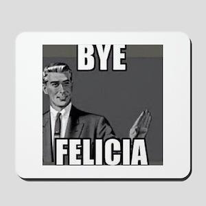 Bye Felicia Mousepad