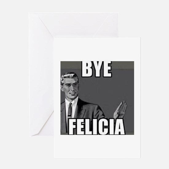 Bye Felicia Greeting Cards
