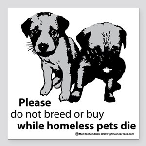 """dont-breed-or-buy-2009 Square Car Magnet 3"""" x 3"""""""