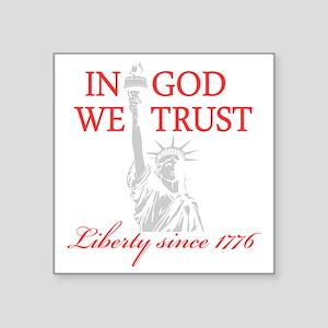 "In-God-We-Trust-(Liberty)-b Square Sticker 3"" x 3"""