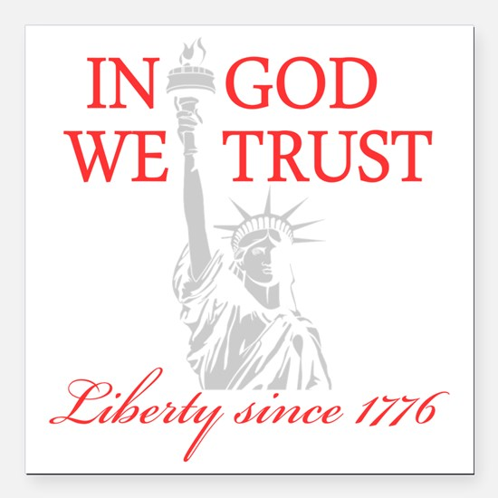 """In-God-We-Trust-(Liberty Square Car Magnet 3"""" x 3"""""""