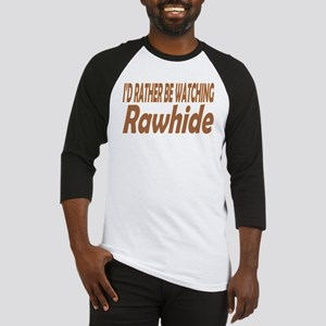 I'd Rather be Watching Rawhide Baseball Jersey