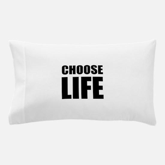 Choose Life Pillow Case