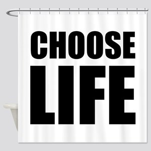 Choose Life Shower Curtain