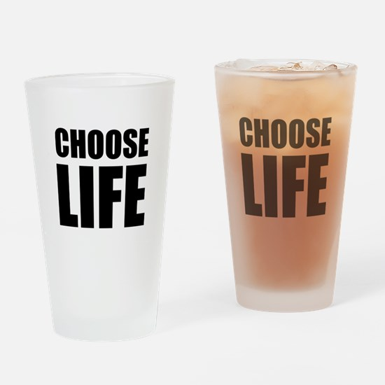 Choose Life Drinking Glass