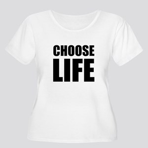 Choose Life Plus Size T-Shirt