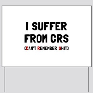 CRS Remember Shit Yard Sign