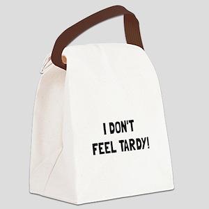 Feel Tardy Canvas Lunch Bag