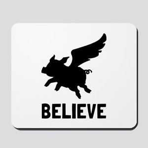 Flying Pig Believe Mousepad
