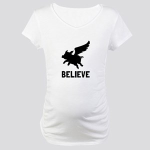 Flying Pig Believe Maternity T-Shirt