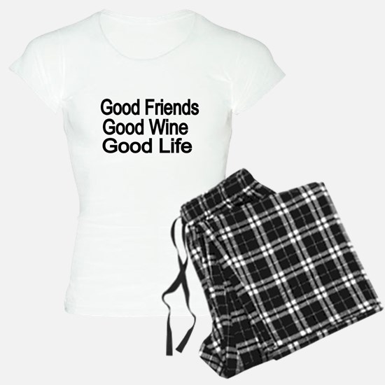 Good Friends,Good Wine, Good Life Pajamas