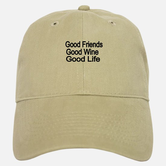 Good Friends,Good Wine, Good Life Baseball Baseball Baseball Cap