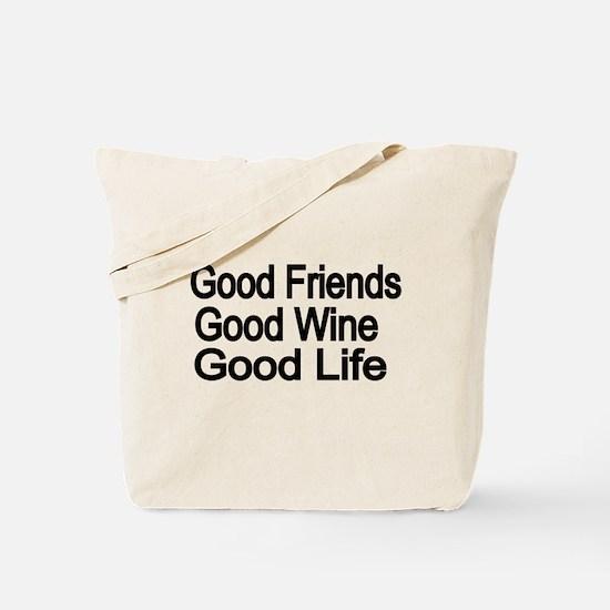 Good Friends,Good Wine, Good Life Tote Bag