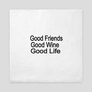 Good Friends,Good Wine, Good Life Queen Duvet