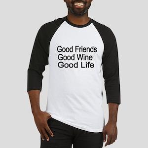 Good Friends,Good Wine, Good Life Baseball Jersey