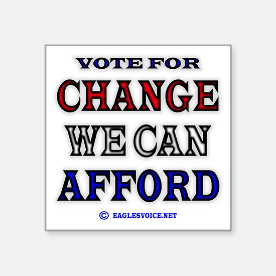 """CHANGE WE CAN AFFORD TEE Square Sticker 3"""" x 3"""""""