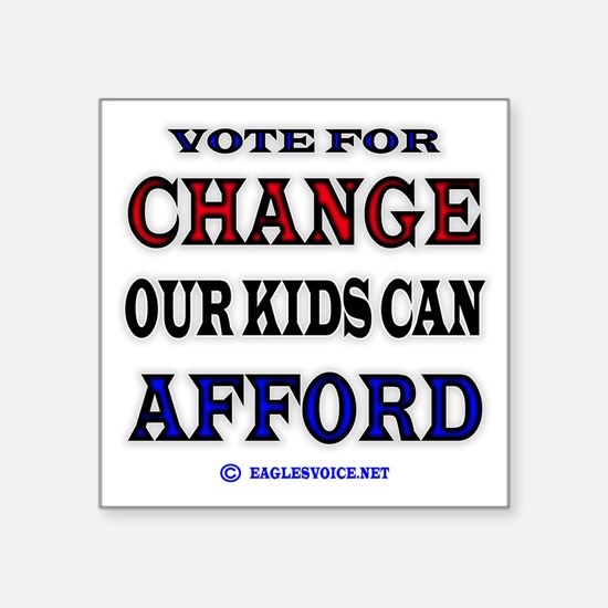 """CHANGE KIDS CAN AFFORD TEE Square Sticker 3"""" x 3"""""""