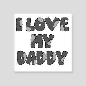 """lovemydaddy3 Square Sticker 3"""" x 3"""""""