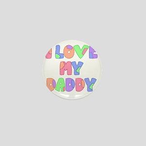lovemydaddy1 Mini Button