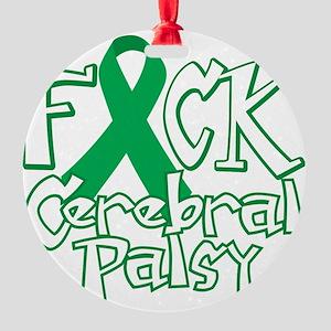 Fuck-Cerebral-Palsy-blk Round Ornament
