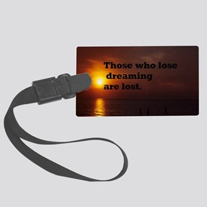 those who lose dreaming Large Luggage Tag