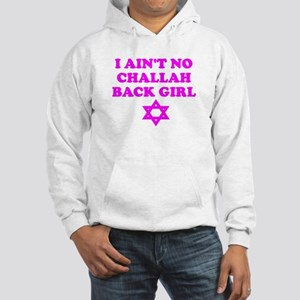 CHALLAH BACK GIRL AIN'T NO HO Hooded Sweatshirt