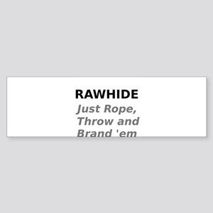 Rawhide Just Rope , Throw and Brand em Bumper Stic