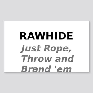 Rawhide Just Rope , Throw and Brand em Sticker