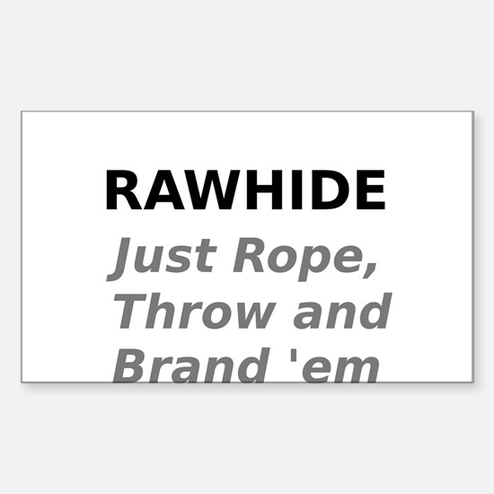 Rawhide Just Rope , Throw and Brand em Decal