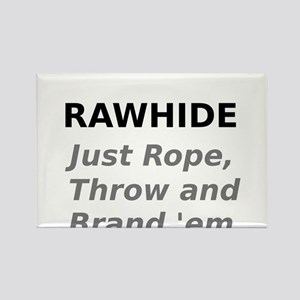 Rawhide Just Rope , Throw and Brand em Magnets