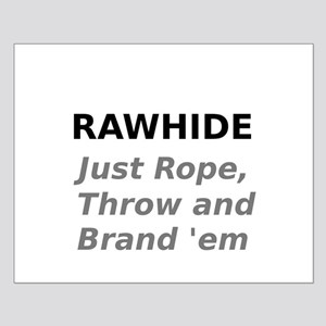 Rawhide Just Rope , Throw and Brand em Posters
