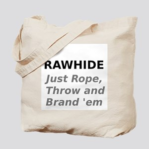 Rawhide Just Rope , Throw and Brand em Tote Bag