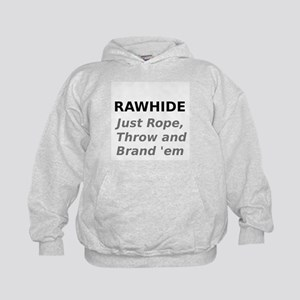 Rawhide Just Rope , Throw and Brand em Hoodie