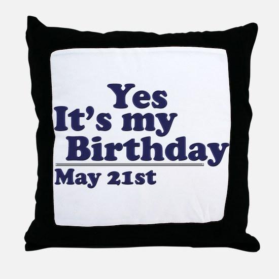 May 21 Birthday Throw Pillow