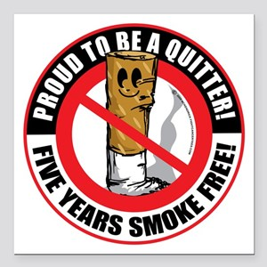 """Proud-To-Be-A-Quitter-5- Square Car Magnet 3"""" x 3"""""""