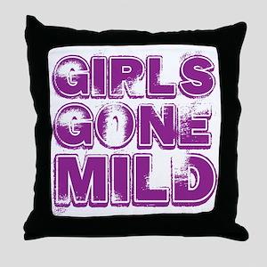 gIRLS GONE MILD Throw Pillow