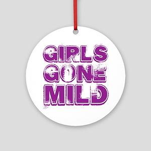 gIRLS GONE MILD Round Ornament