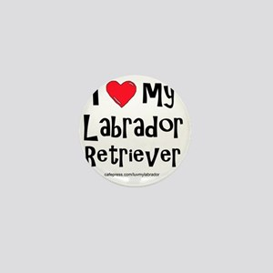 4-I love my labrador retriever large Mini Button