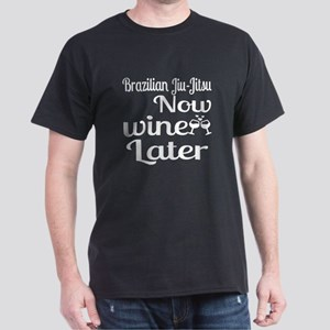 Brazilian Jiu-Jitsu Now Wine Later Dark T-Shirt