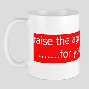2-raise the retirement age Mug