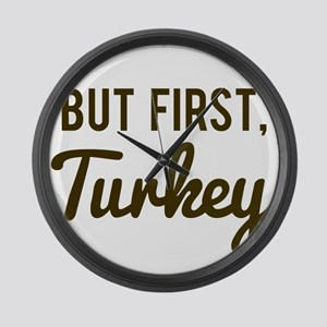 But First Turkey Large Wall Clock
