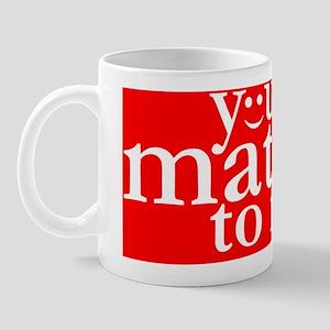 You Matter to Me Day large logo Mug