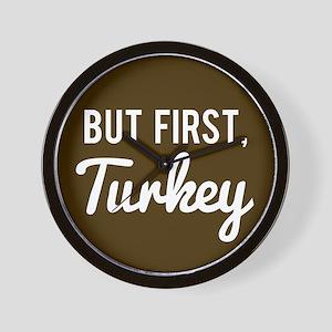But First Turkey Wall Clock