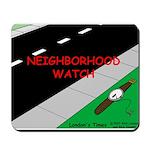 Neighborhood Watch Mousepad