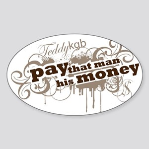 PAY_THAT_MAN Sticker (Oval)