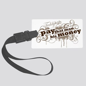 PAY_THAT_MAN Large Luggage Tag