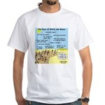 Days of Whine and Moses White T-Shirt