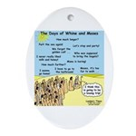 Days of Whine and Moses Ornament (Oval)