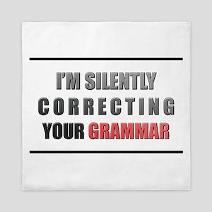 Im silently correcting your grammar Queen Duvet