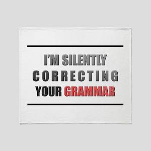 Im silently correcting your grammar Throw Blanket